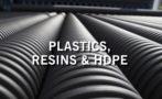 Plastics, Resins and HDPE
