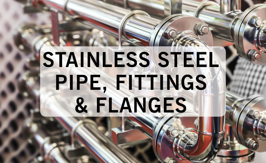 Stainless Steel Pipe, Fittings & Flanges