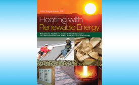 Heating with Renewable Energy; hydronics, heating, John Siegenthaler